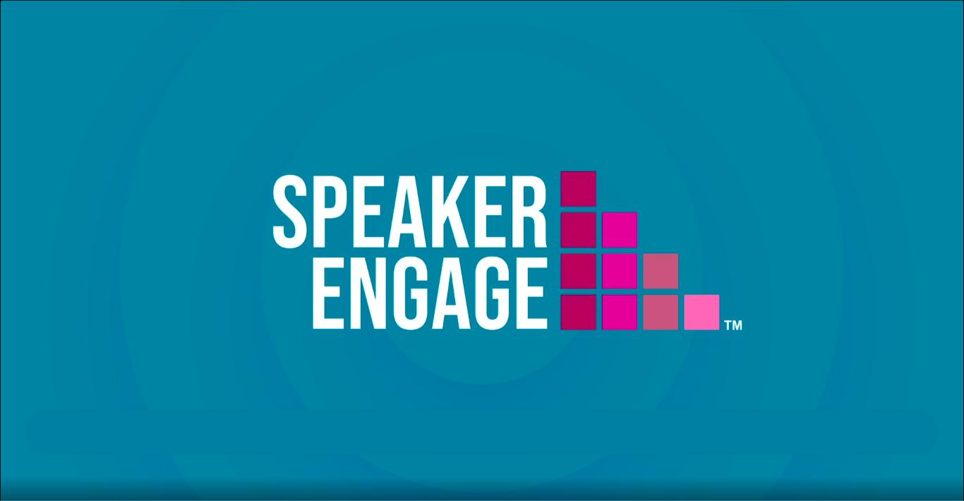Speaker Engage